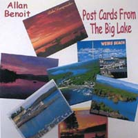 Allan Benoit | Post Cards From The Big Lake