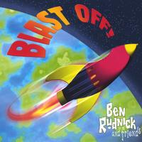 Ben Rudnick and Friends | Blast Off!