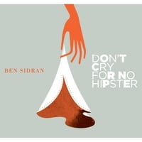 Ben Sidran | Don't Cry for No Hipster
