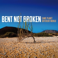 Bent Not Broken | Same Planet Different World