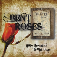 Bent Roses | Little thoughts & Big Ideas