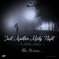Ben Wasson | Just Another Misty Night