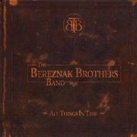 The Bereznak Brothers Band | All Things in Time