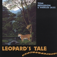 Tom Bergeron & Whirled Jazz | Leopard's Tale