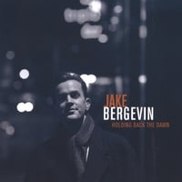 Jake Bergevin | Holding Back the Dawn