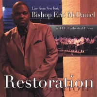 Bishop Eric McDaniel & TLC Cathedral Choir | Restoration