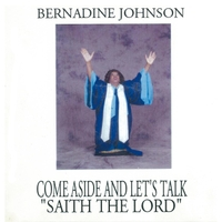 Bernadine Johnson | Come Aside and Let's Talk 'saith the Lord