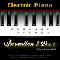 Bernard Andrew | J. S. Bach: Invention No. 3 in D Major, BWV 774: Variation No. 1 (Electric Piano Version)