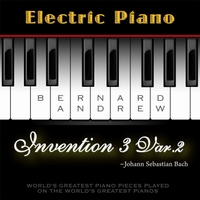 Bernard Andrew | J. S. Bach: Invention No. 3 in D Major, BWV 774: Variation No. 2 (Electric Piano Version)