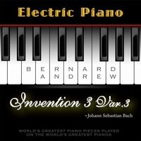 Bernard Andrew | J. S. Bach: Invention No. 3 in D Major, BWV 774: Variation No. 3 (Electric Piano Version)