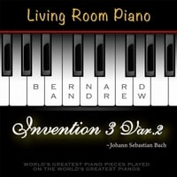 Bernard Andrew | J. S. Bach: Invention No. 3 in D Major, BWV 774: Variation No. 2 (Living Room Piano Version)