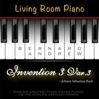 Bernard Andrew | J. S. Bach: Invention No. 3 in D Major, BWV 774: Variation No. 3 (Living Room Piano Version)