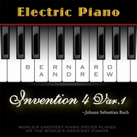 Bernard Andrew | J. S. Bach: Invention No. 4 in D Minor, BWV 775: Variation No. 1 (Electric Piano Version)