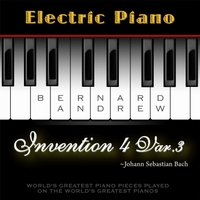 Bernard Andrew | J. S. Bach: Invention No. 4 in D Minor, BWV 775: Variation No. 3 (Electric Piano Version)