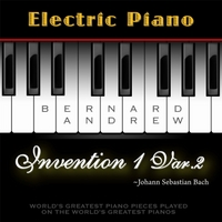 Bernard Andrew | J. S. Bach: Invention No. 1 in C Major, BWV 772: Variation No. 2 (Electric Piano Version)