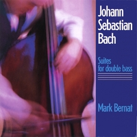 Mark Bernat | J.S. Bach Suites for Double Bass