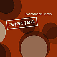 Bernhard Drax | Rejected