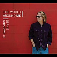 Bernie Chiaravalle | The World Around Me