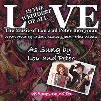 Lou & Peter Berryman | Love Is The Weirdest Of All