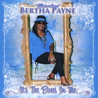 Bertha Payne | It's the Blues in Me