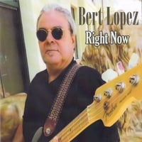 Bert Lopez | Right Now