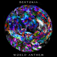 Bertokia | World Anthem