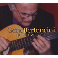 Gene Bertoncini | Quiet Now