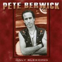 Pete Berwick | Only Bleeding