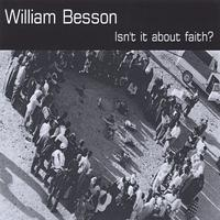 William Besson | Isn't it about faith?