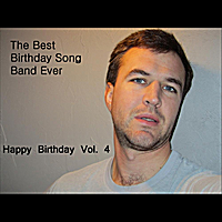 The best birthday song band ever happy birthday vol 4 for The best house music ever