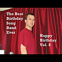The best birthday song band ever happy birthday vol 8 for Best house music ever