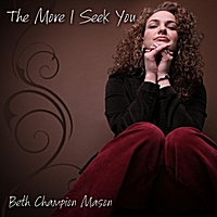 Beth Champion Mason | The More I Seek You