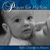 Beth Champion Mason | Prayer for My Son
