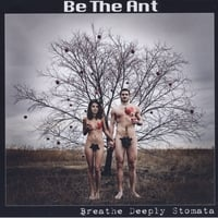 Be the Ant | Breathe Deeply Stomata
