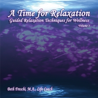 Beth Freschi | A Time for Relaxation, Vol. 1: Guided Relaxation Techniques for Wellness