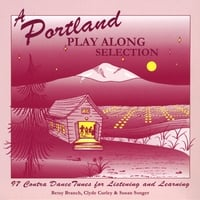 Betsy Branch, Clyde Curley & Susan Songer | A Portland Play Along Selection