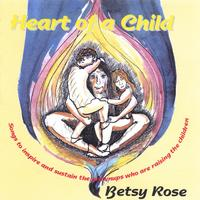 Betsy Rose | Heart of A Child