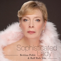 Bettina Pohle & Ralf Ruh Trio | Sophisticated Lady
