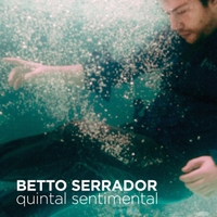 Betto Serrador | Quintal Sentimental