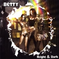 BETTY | Bright & Dark