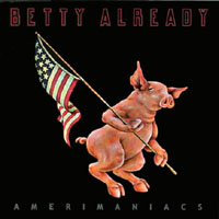 Betty Already | Amerimaniacs