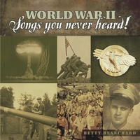 Betty Blanchard | World War II Songs You Never Heard