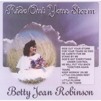 Betty Jean Robinson | Ride Out Your Storm