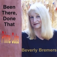 Beverly Bremers | Been There, Done That - Prime Cuts