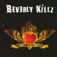 Beverly Killz | Gasoline & Broken Hearts
