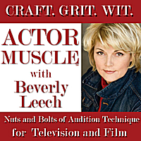 Beverly Leech | Actor Muscle: Nuts and Bolts of Audition Technique for Television and Film
