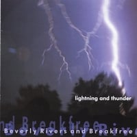 Beverly Rivers& Breakfree | Lightning & Thunder