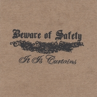 Beware of Safety | It Is Curtains