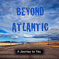Beyond Atlantic | A Journey to You