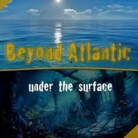 Beyond Atlantic | Under the Surface